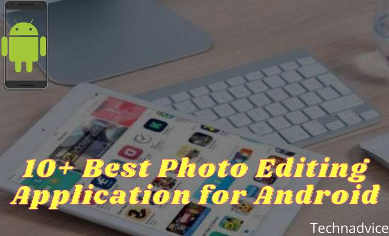 10-Best-Photo-Editing-Application-For-Android-Device-2021