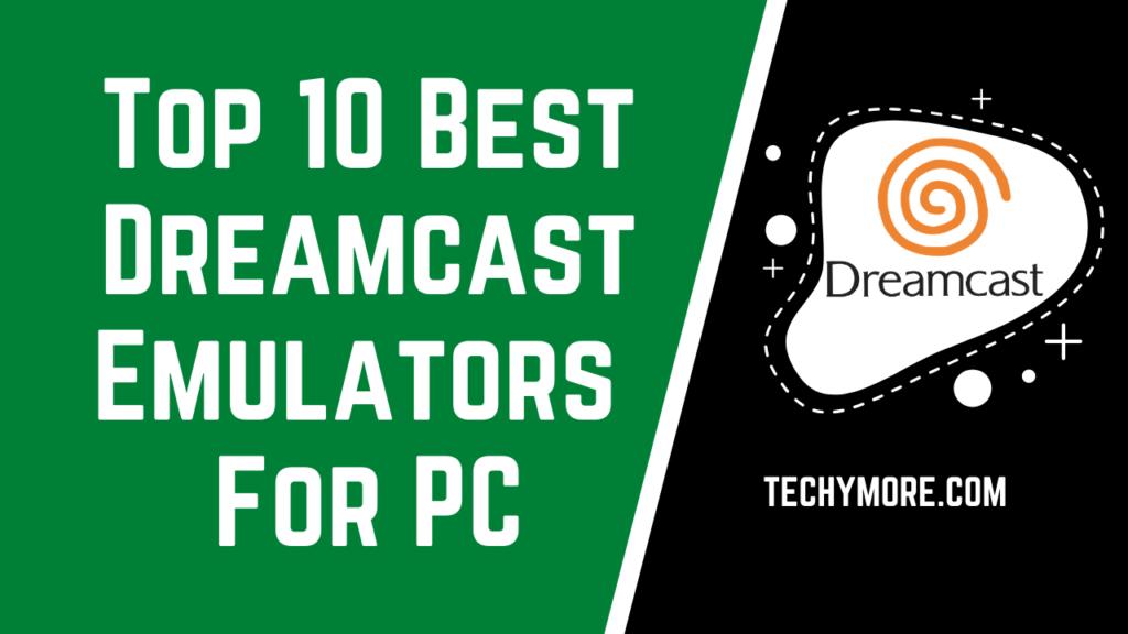 10 Best Dreamcast Emulators for Windows 10 PC